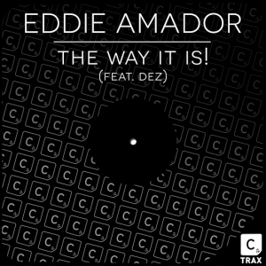 Eddie Amador feat. Dez - The Way It Is! [Cr2 Trax]