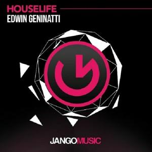 Edwin Geninatti - Houselife [Jango Music]