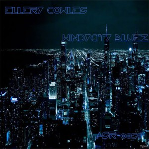 Ellery Cowles - Windy City Bluez [AbicahSoul Recordings]