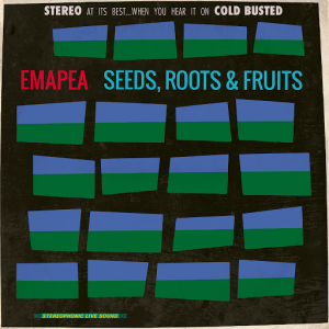 Emapea - Seeds, Roots & Fruits [Cold Busted]