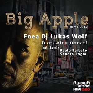 Enea DJ & DJ Lukas Wolf feat. Alex Donati - Big Apple (Remix 2015) [Nero Nero Records]