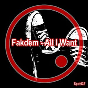Fakdem - All I Want [Spot Records]