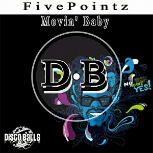 FivePointz - Movin' Baby [Disco Balls Records]