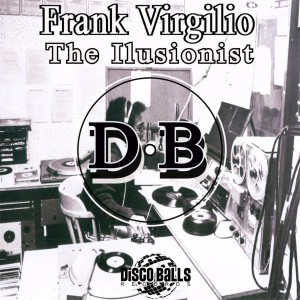 Frank Virgilio - The Ilusionist (ReThink Mix) [Disco Balls Records]