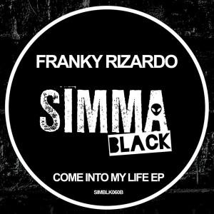 Franky Rizardo - Come Into My Life EP [Simma Black]