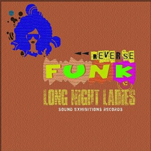 Funk Reverse - Long Night Ladies [Sound-Exhibitions-Records]