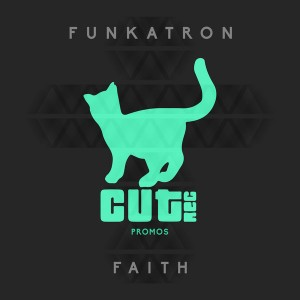 Funkatron - Faith [Cut Rec Promos]