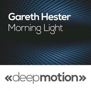 Gareth Hester - Morning Light [Deep Motion]