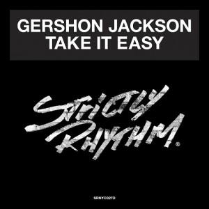 Gershon Jackson - Take It Easy [Strictly Rhythm Records]