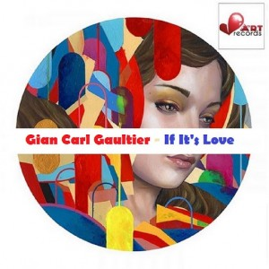 Gian Carl Gaultier - If It's Love [Beat Art Records]