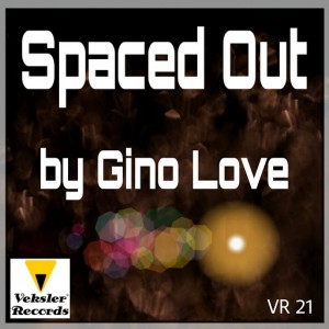 Gino Love - Spaced Out [Veksler Records]