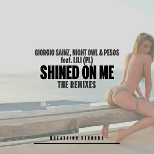 Giorgio Sainz, Night Owl, Pesos - Shined On Me (The Remixes) [Dbeatzion Records]