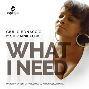 Giulio Bonaccio feat.. Stephanie Cooke - What I Need [Soulstice Music]