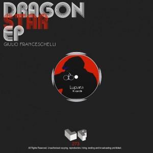 Giulio Franceschelli - Dragon Star [Lupara Records]