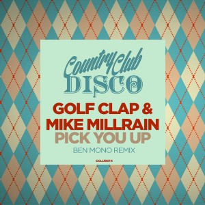 Golf Clap - Pick You Up (Ben Mono Remix) [Country Club Disco]