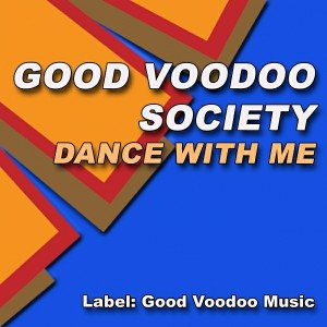 Good Voodoo Society - Dance With Me [Good Voodoo Music]