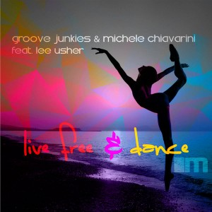 Groove Junkies & Michele Chiavarini feat. Lee Usher - Live Free & Dance [MoreHouse]
