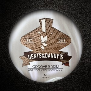 Groove Riddim - Jerzeyy Cat Undaground Cutz [Gents & Dandy's]