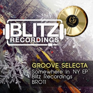 Groove Selecta - Somewhere In NY [Blitz Recordings]