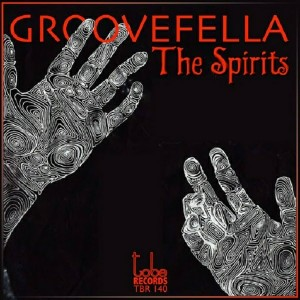 Groovefella - The Spirits [To Be Records]