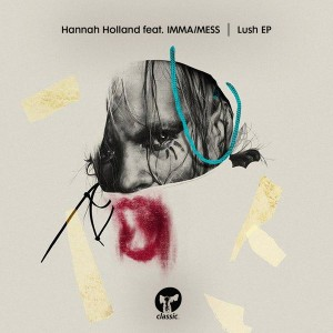 Hannah Holland feat. IMMA-MESS - Lush EP [Classic Music Company]