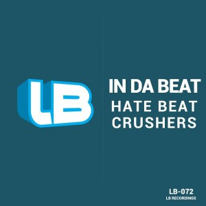 Hate Beat Crushers - In Da Beat [LB Recordings]