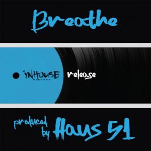 Haus 51 - Breathe [Inhouse]