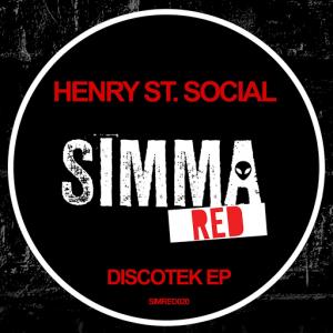 Henry St. Social - Discotek EP [Simma Red]