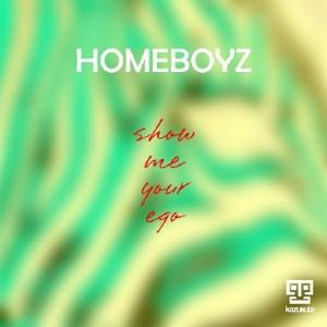 Homeboyz - Show Me Your Ego [Kazukuta Records]