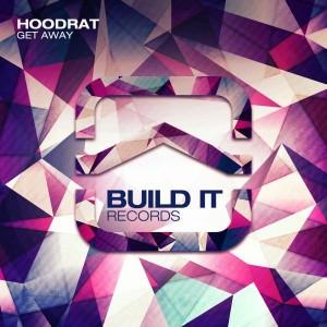 HoodRat - Get Away [Build It Records]