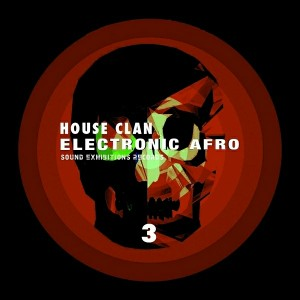 House Clan - Electronic Afro #3 [Sound-Exhibitions-Records]