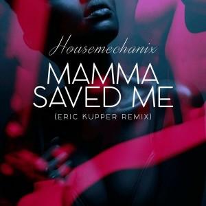 Housemechanix - Mamma Saved Me (Eric Kupper Remix) [In-Soul Records]