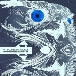 Iban Montoro & Jazzman Wax - Goodnight Blue Eyes [I! Records]