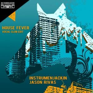 Instrumenjackin & Jason Rivas - House Fever [Instrumenjackin Records]