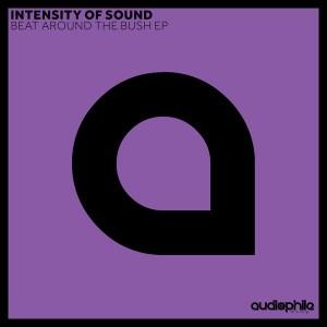 Intensity Of Sound - Beat Around The Bush EP [Audiophile Deep]