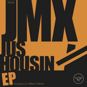JMX - Jus Housin EP [Extended Play Recordings]