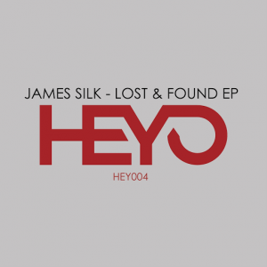 James Silk - Lost & Found EP [Heyo]