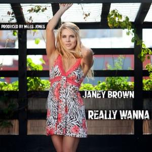 Janey Brown - Really Wanna [Mojo]