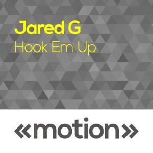Jared G - Hook Em Up [motion]