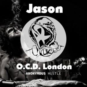 Jason - O.C.D London [Anonymous Hustle]