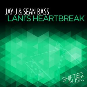Jay-J & Sean Bass - Lani's Heartbreak [Shifted Music]