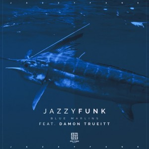 JazzyFunk feat. Damon Trueitt - Blue Marlins [Epic Tones Records]