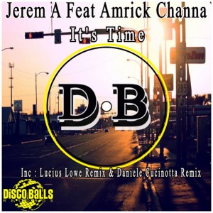Jerem A feat. Amrick Channa - It's Time [Disco Balls Records]