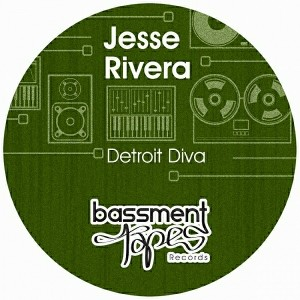 Jesse Rivera - Detroit Diva [Bassment Tapes]