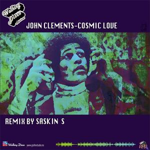 John Clements feat. Saskin S - Cosmic Love [Walking Disco]