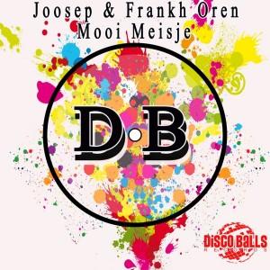 Joosep & Frankh Oren - Mooi Meisje [Disco Balls Records]
