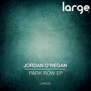 Jordan O'Regan - Park Row EP [Large Music]