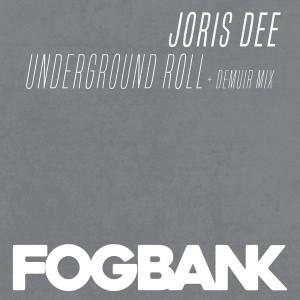 Joris Dee - Underground Roll [Fogbank]
