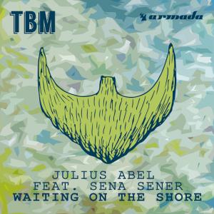 Julius Abel feat. Sena Sener - Waiting On The Shore [The Bearded Man (Armada)]