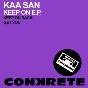Kaa San - Keep On E.P [Conkrete Digital Music]